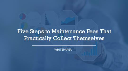 Five Steps to Maintenance Fees That Practically Collect Themselves